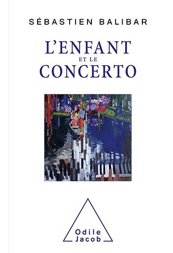Enfant et le Concerto (L')