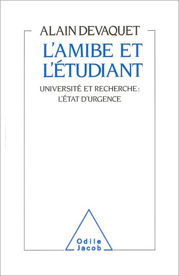 Amibe et l'Étudiant (L') - Université et recherche : l'état d'urgence