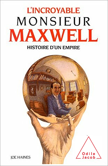 Incredible Mister Maxwell - The History of an Empire