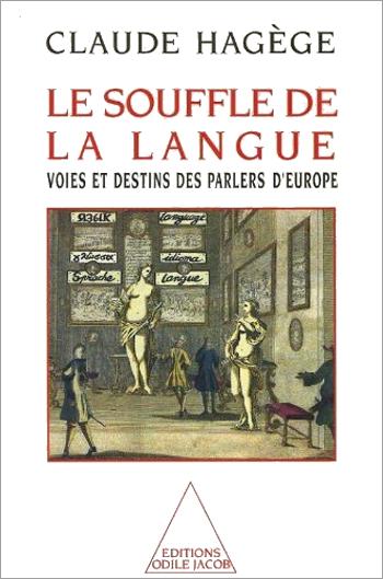 Souffle de la langue (Le) - Voies et destins des parlers d'Europe
