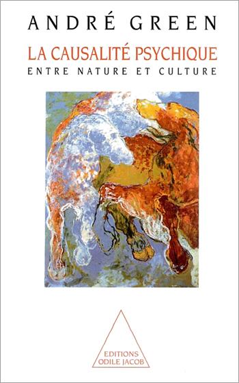 Causalité psychique (La) - Entre nature et culture