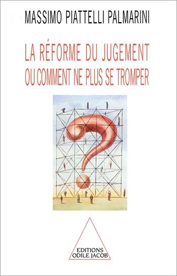 Réforme du jugement (La) - Ou comment ne plus se tromper