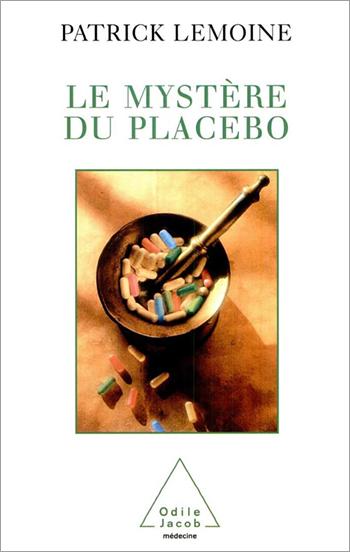 Mystère du placebo (Le)