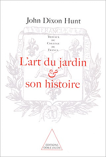 Art of the Garden and its History (Product of the Collège de France) (The)