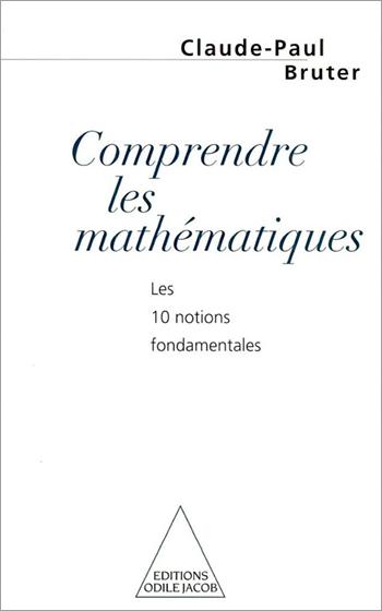 Comprendre les mathématiques - Les 10 notions fondamentales