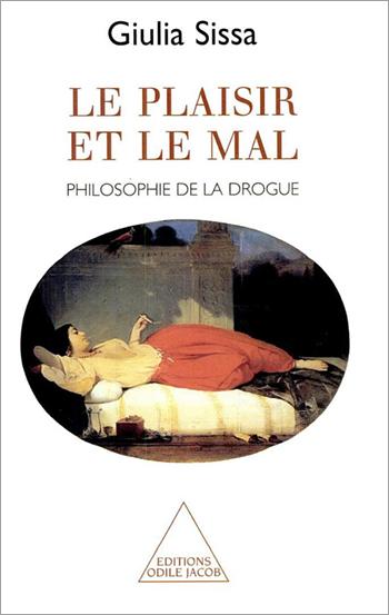 Plaisir et le Mal (Le) - Philosophie de la drogue