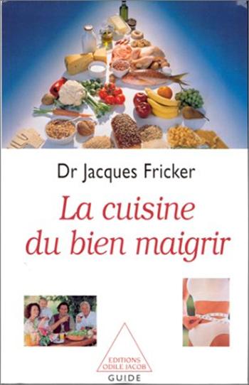 Cuisine du bien maigrir (La) - De la forme et de la santé