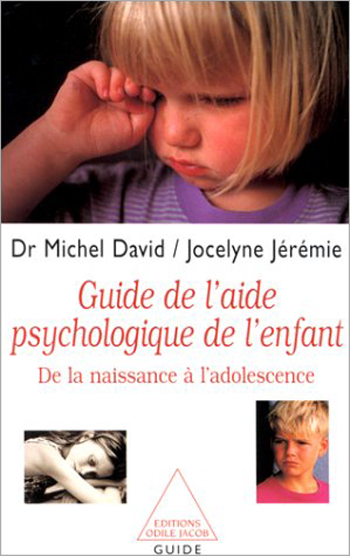 Guide de l'aide psychologique de l'enfant - De la naissance à l'adolescence