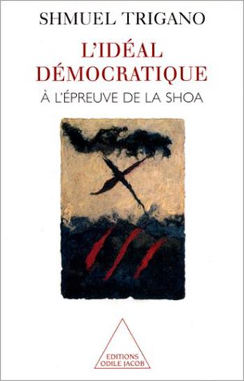 Idéal démocratique à l'épreuve de la Shoa (L')
