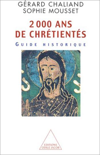 2 000 ans de chrétientés - Guide historique