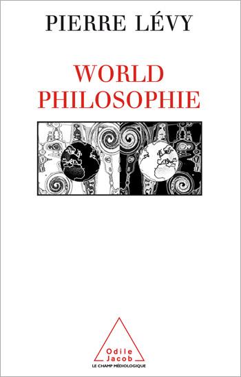 World philosophie - Le marché, le cyberespace et la conscience
