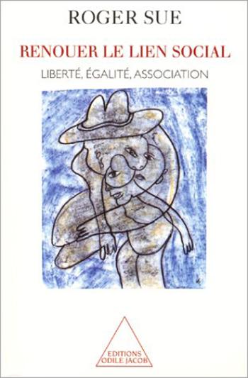 Recreating Social Ties - Liberty, Equality, Association
