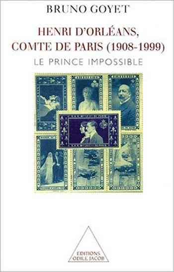 Henri d'Orleans, Count of Paris (1908-1999) - The Impossible Prince