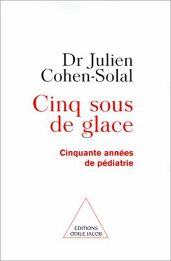 Cinq Sous de glace - Cinquante années de pédiatrie