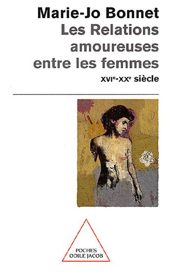 Relations amoureuses entre les femmes (Les) - XVIe-XXe siècle