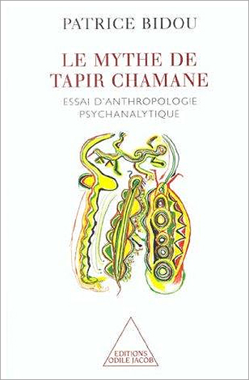 Myth of Tapir Shaman (The) - An Essay in Psychoanalytic Anthropology