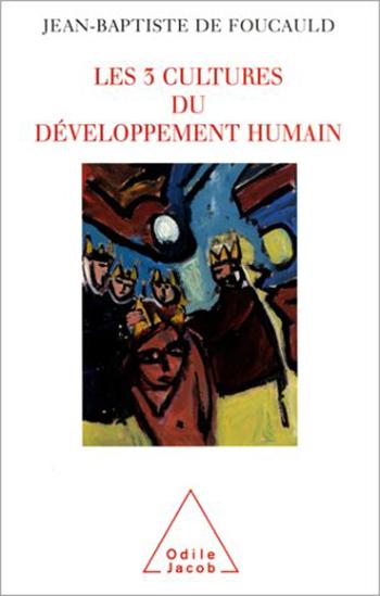 3 Cultures of Human Development (The) - Resistance, Regulation, Utopia