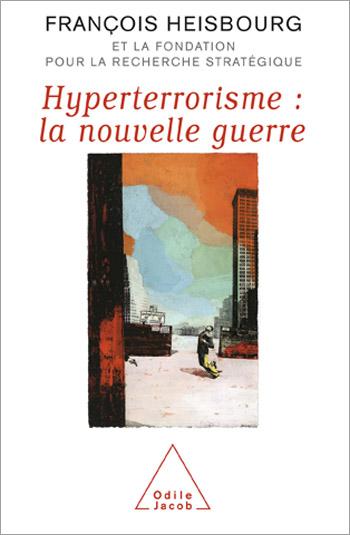 Hyperterrorisme : la nouvelle guerre