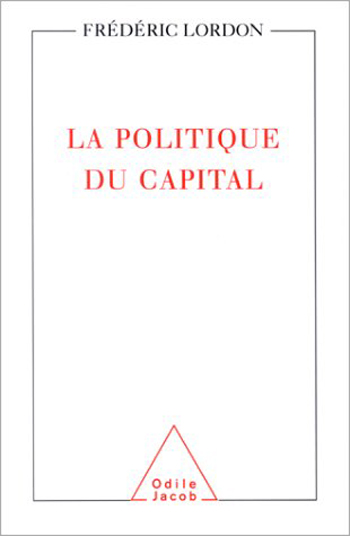Politics of Capital (The)