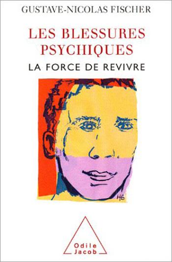 Blessures psychiques (Les) - La force de revivre