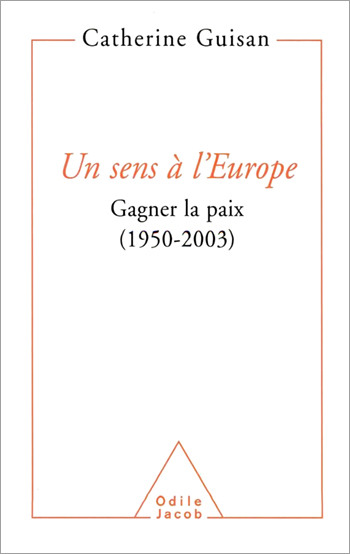 Meaning of Europe (The) - Winning the Peace (1950-2003)