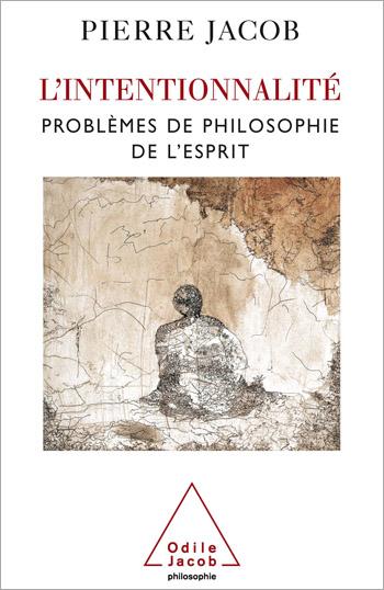 Intentionnalité (L') - Problèmes de philosophie de l'esprit