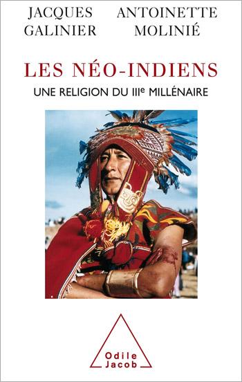 Néo-Indiens (Les) - Une religion du IIIe millénaire