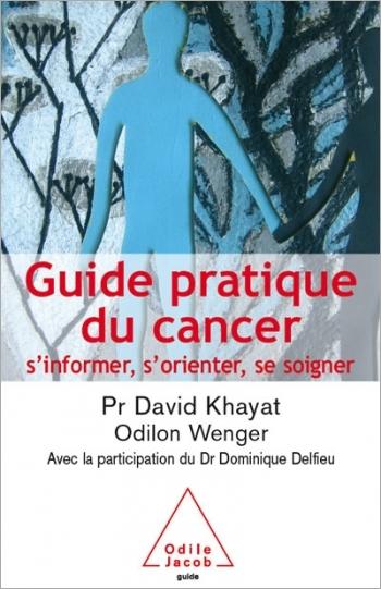 Guide pratique du cancer - S'informer, s'orienter, se soigner