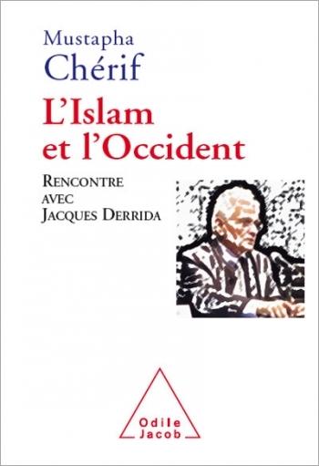 Islam et l'Occcident (L') - Rencontre avec Jacques Derrida