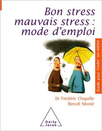 Bon stress, mauvais stress : mode d'emploi