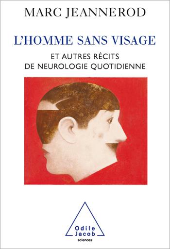 Homme sans visage (L') - Et autres récits de neurologie quotidienne