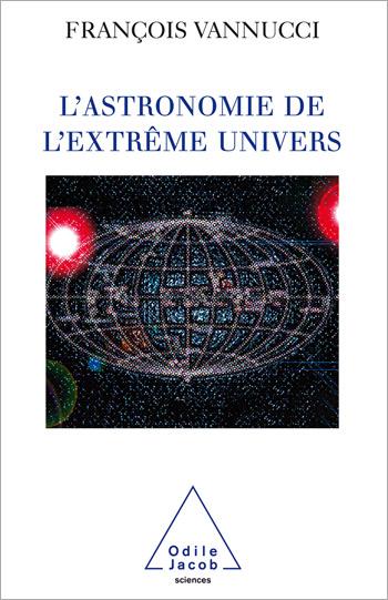 Astronomie de l'extrême univers (L')