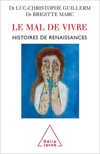 Mal de vivre (Le) - Histoires de renaissances