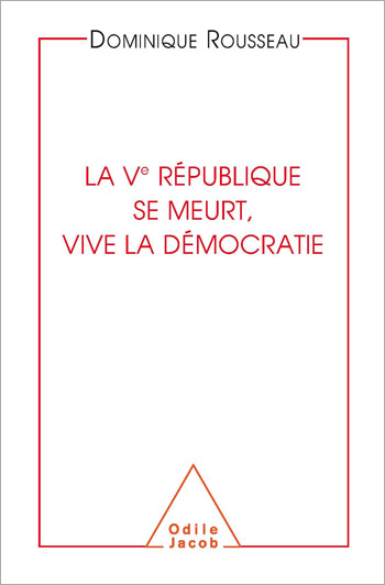 Fifth French Republic Is Dying — Long Live Democracy! (The)