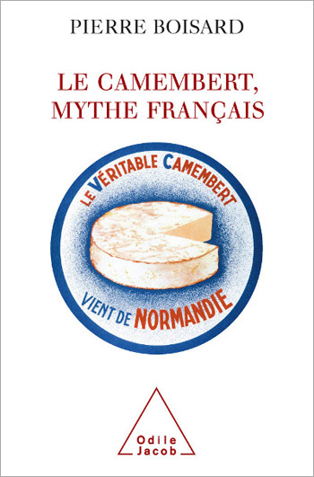 Camembert Cheese: A French Myth