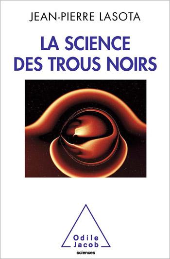 Science des trous noirs (La)