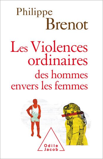 Violences ordinaires des hommes envers les femmes (Les)