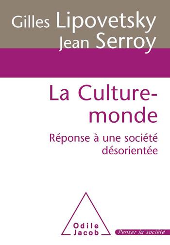 Culture-monde (La) - Réponse à une société désorientée