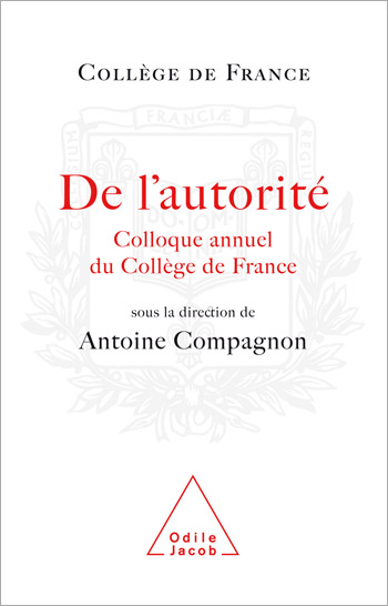 On Authority - Annual Colloquium of the Collège de France
