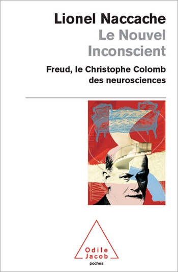 New Unconscious (The) - Freud: The Columbus of Neuroscience