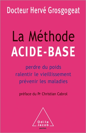 Acid-Base Method (The) - How to Lose Weight, Slow the Ageing Process and Prevent Disease