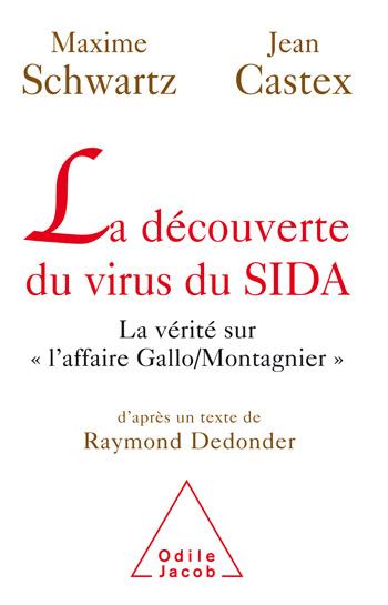 Découverte du virus du SIDA (La) - La vérité sur « l'affaire Gallo/Montagnier »