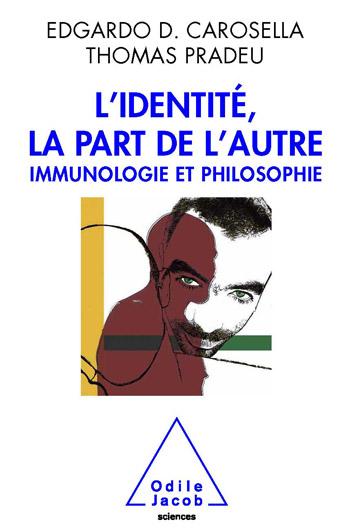 Identité, la part de l'autre (L') - Immunologie et philosophie