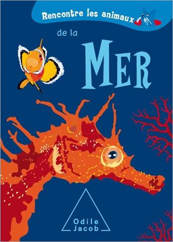 Rencontre les animaux de la Mer