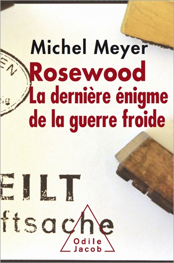 Rosewood: The Final Enigma of the Cold War