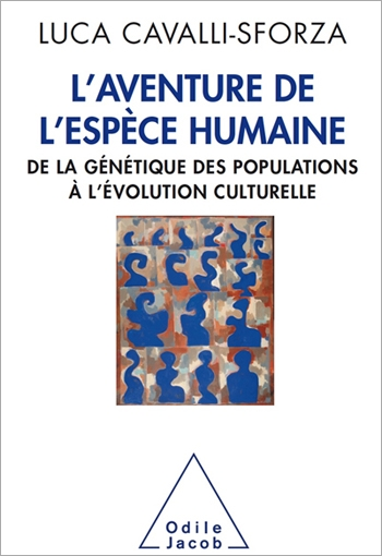 Adventure of the Human Species (The) - From Population Genetics to Cultural Evolution
