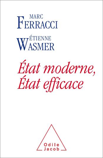 État moderne, État efficace - Évaluer les dépenses publiques pour sauvegarder le modèle français