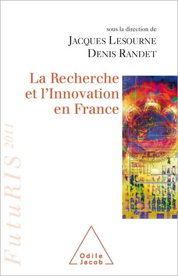 Recherche et l'Innovation en France (La) - FutuRIS 2011