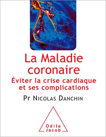 Maladie coronaire (La) - Éviter la crise cardiaque et ses complications