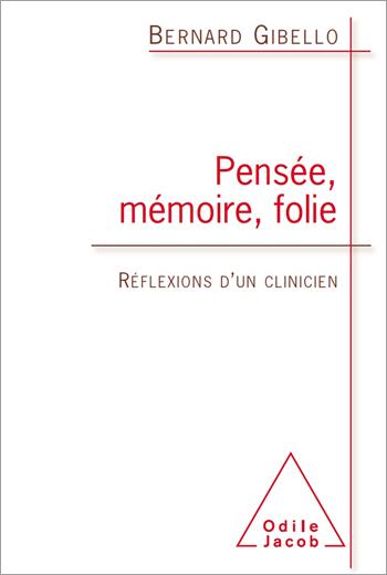 Pensée, Mémoire, Folie - Réflexions d'un clinicien